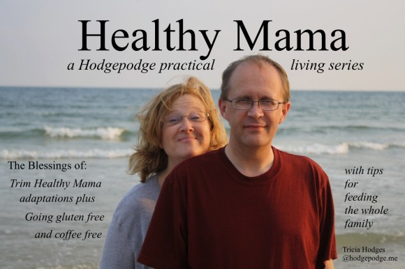 Healthy Mama Hodgepodge: Gluten Free Living